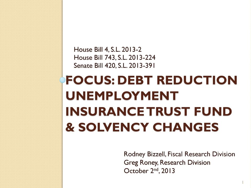 FUND & SOLVENCY CHANGES Rodney Bizzell, Fiscal Research