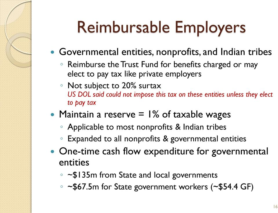 Maintain a reserve = 1% of taxable wages Applicable to most nonprofits & Indian tribes Expanded to all nonprofits & governmental entities
