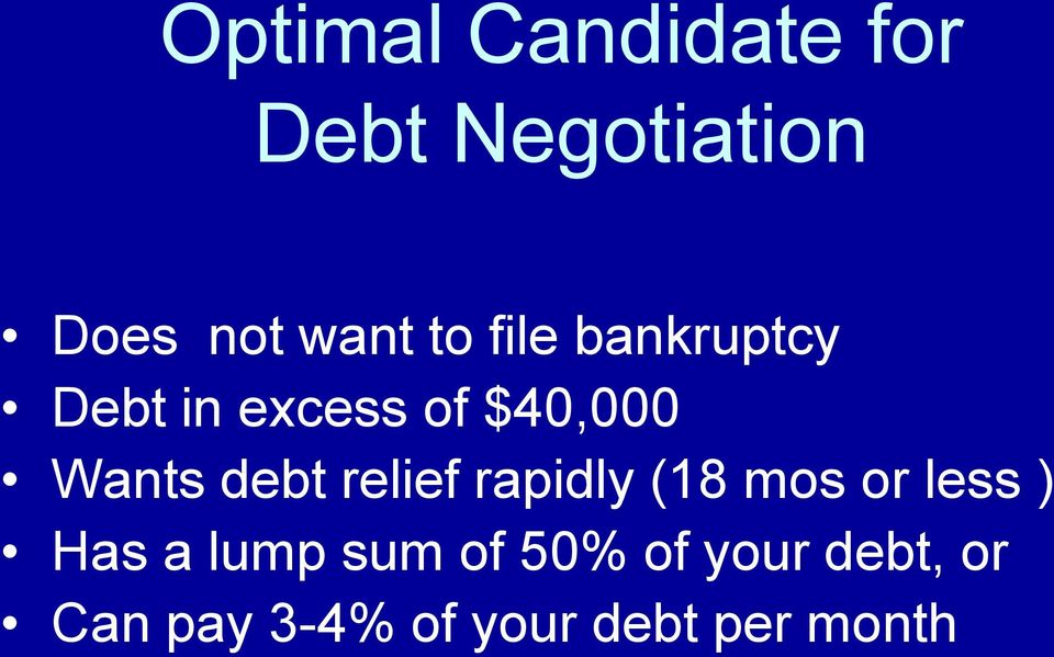 debt relief rapidly (18 mos or less ) Has a lump sum