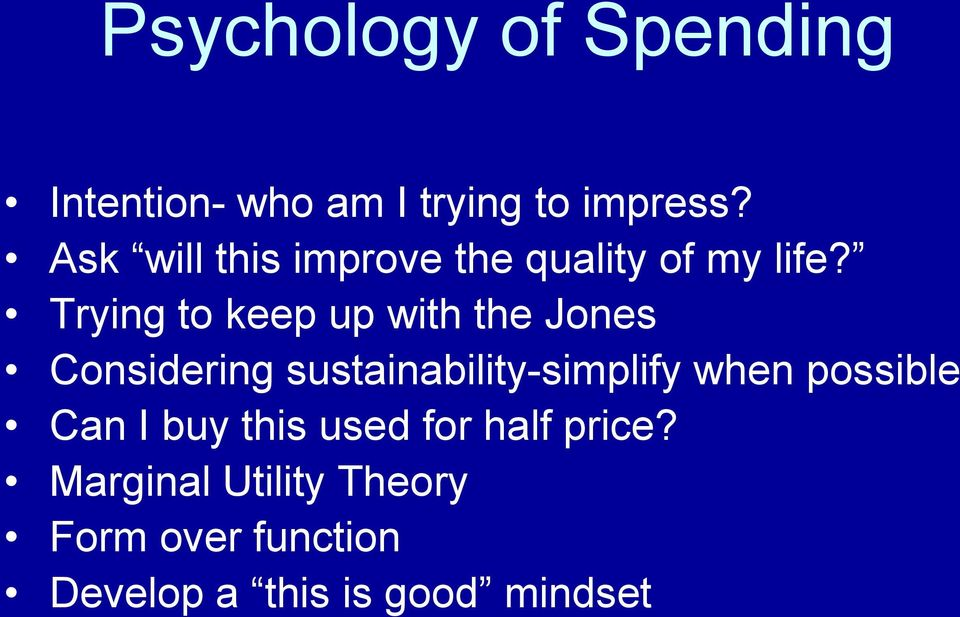 Trying to keep up with the Jones Considering sustainability-simplify when