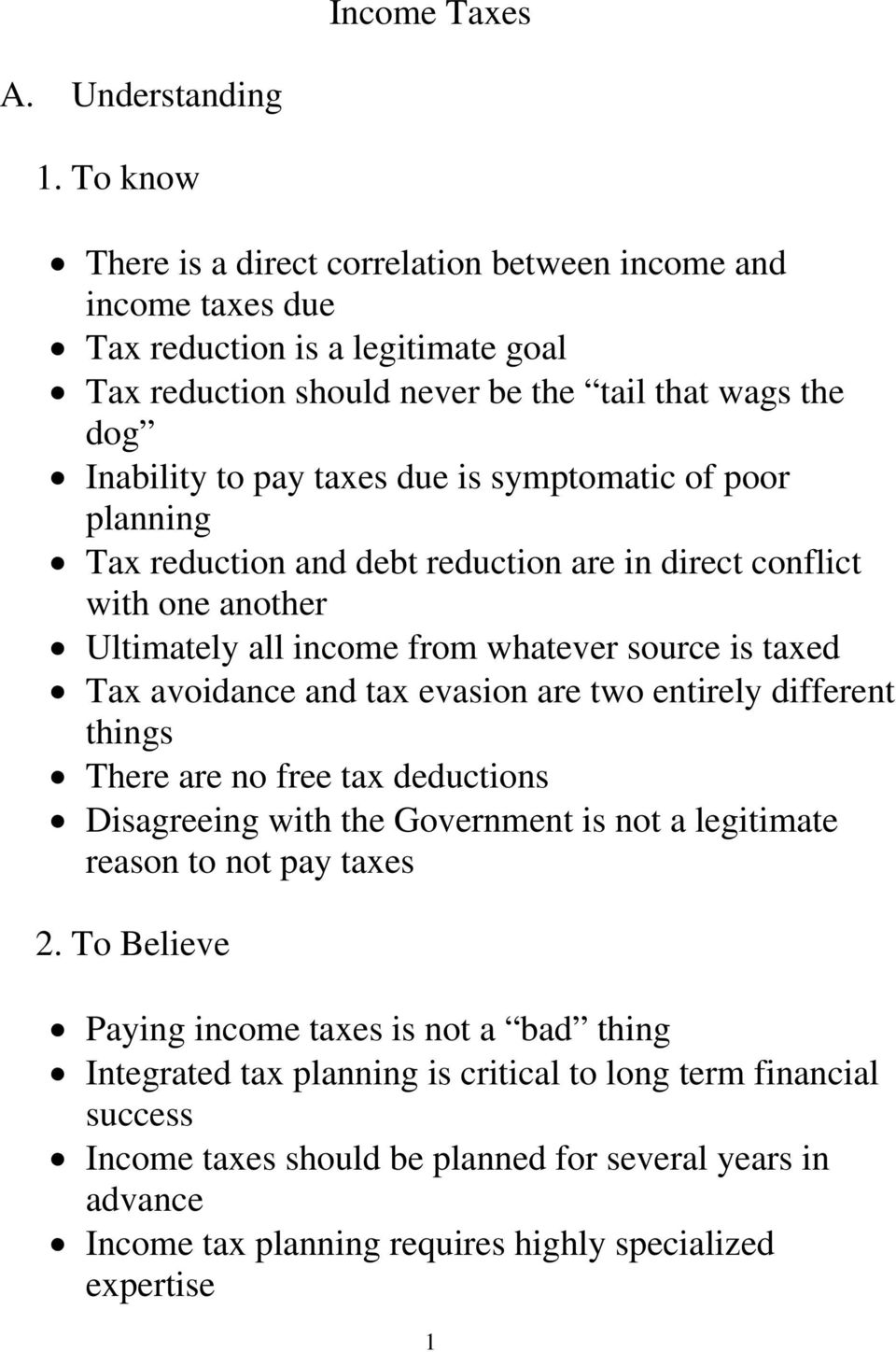 symptomatic of poor planning Tax reduction and debt reduction are in direct conflict with one another Ultimately all income from whatever source is taxed Tax avoidance and tax evasion are two