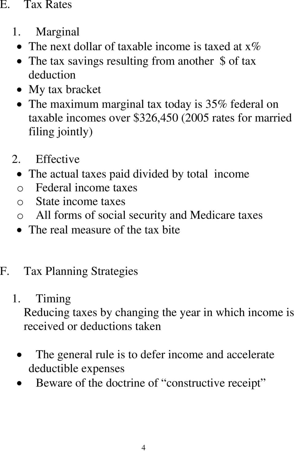 federal on taxable incomes over $326,450 (2005 rates for married filing jointly) 2.