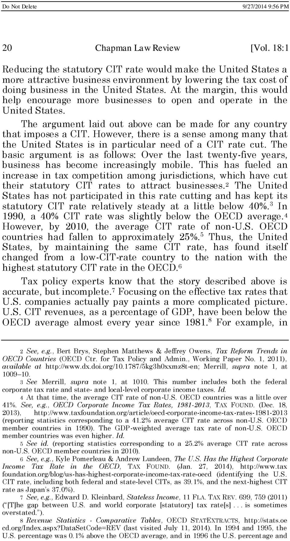 However, there is a sense among many that the United States is in particular need of a CIT rate cut.