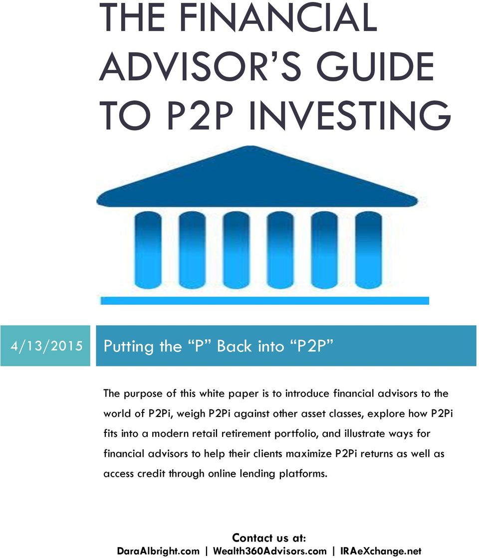 modern retail retirement portfolio, and illustrate ways for financial advisors to help their clients maximize P2Pi returns