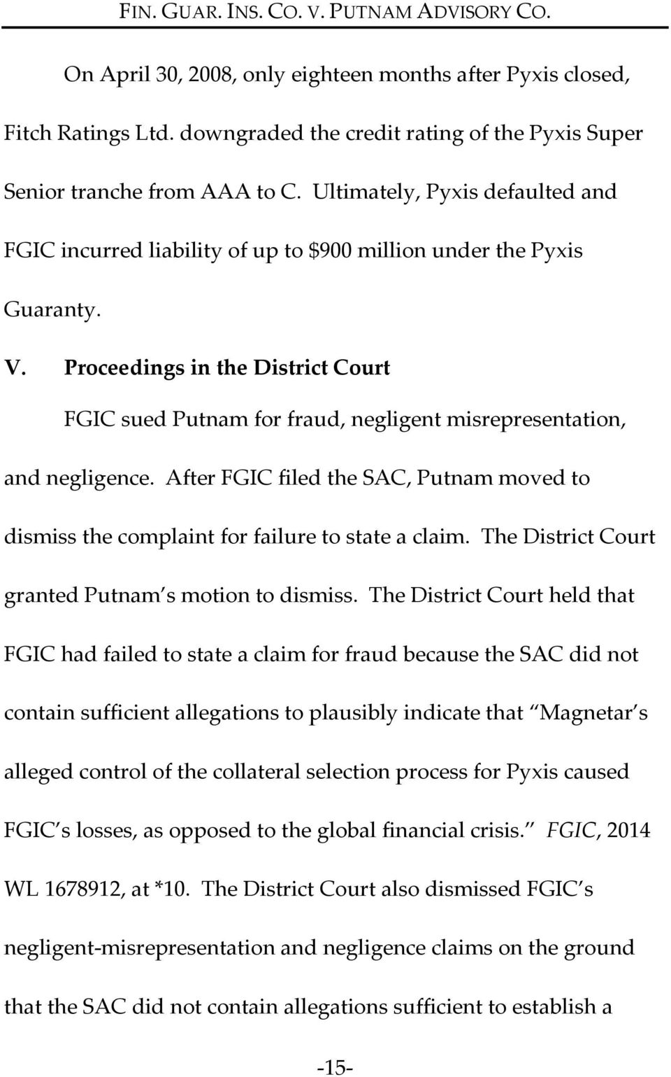 Proceedings in the District Court FGIC sued Putnam for fraud, negligent misrepresentation, and negligence. After FGIC filed the SAC, Putnam moved to dismiss the complaint for failure to state a claim.