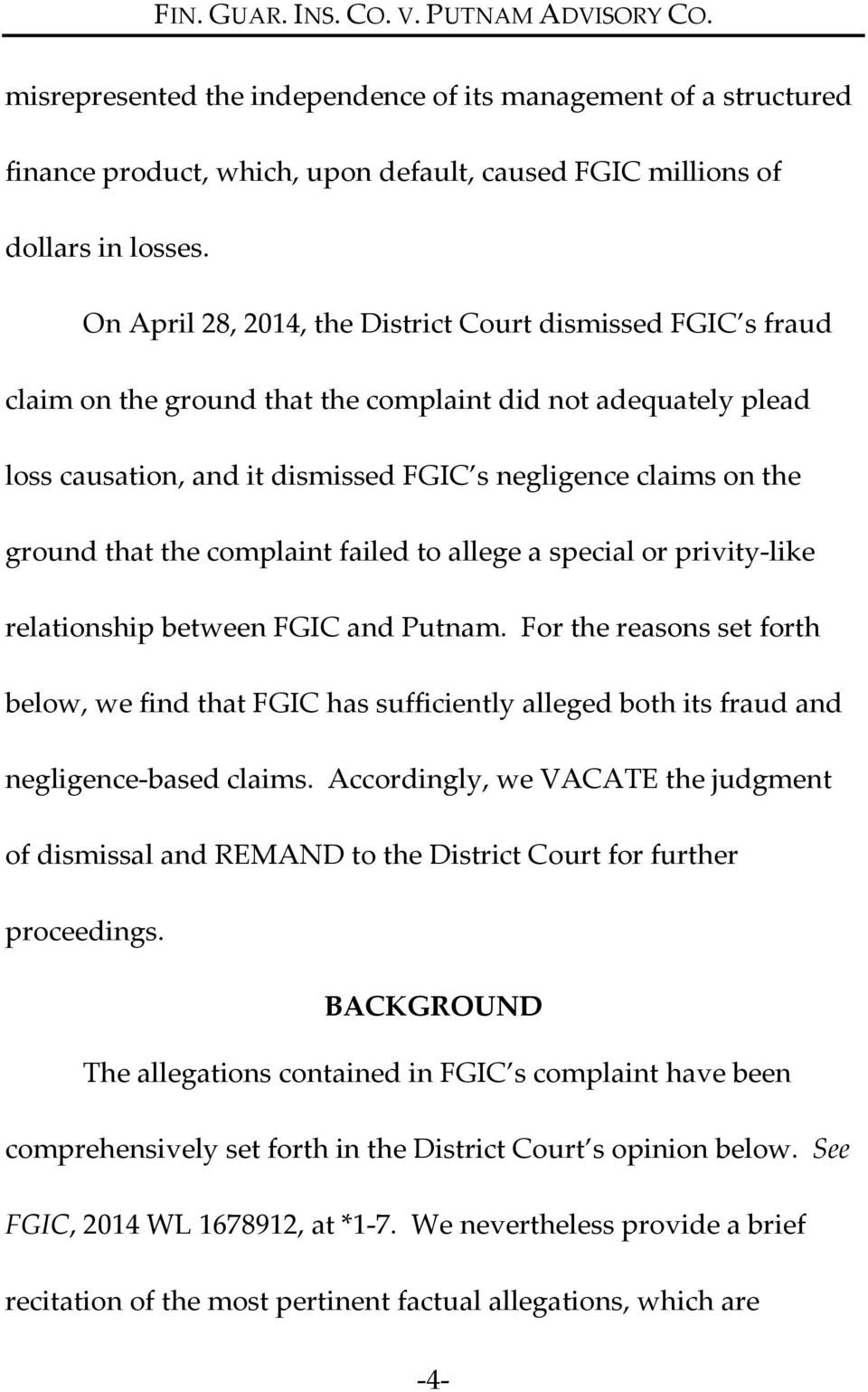 that the complaint failed to allege a special or privity like relationship between FGIC and Putnam.