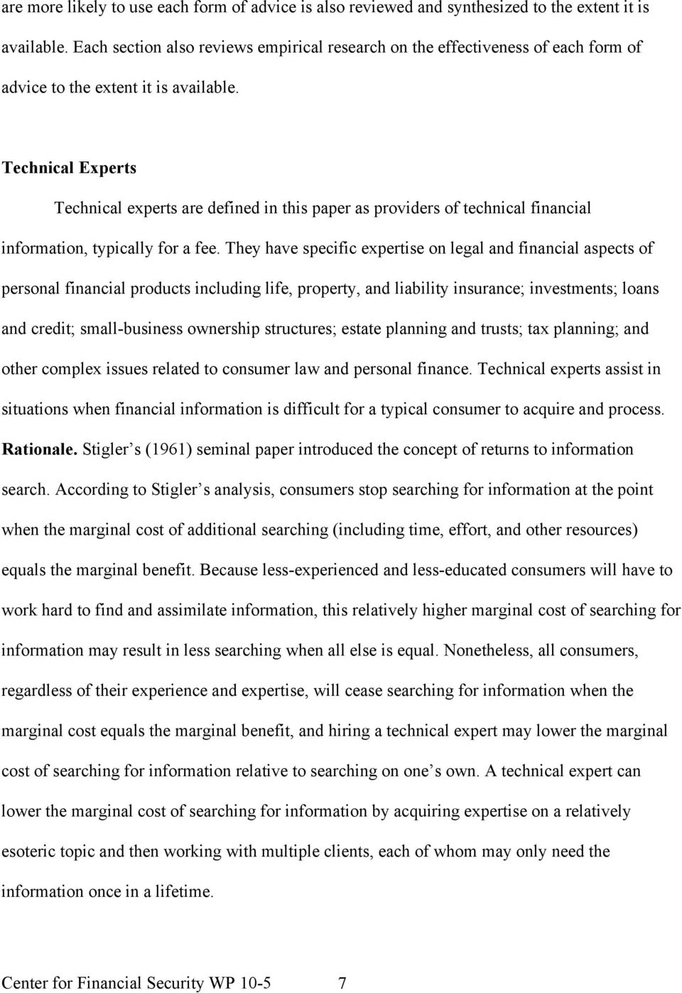 Technical Experts Technical experts are defined in this paper as providers of technical financial information, typically for a fee.