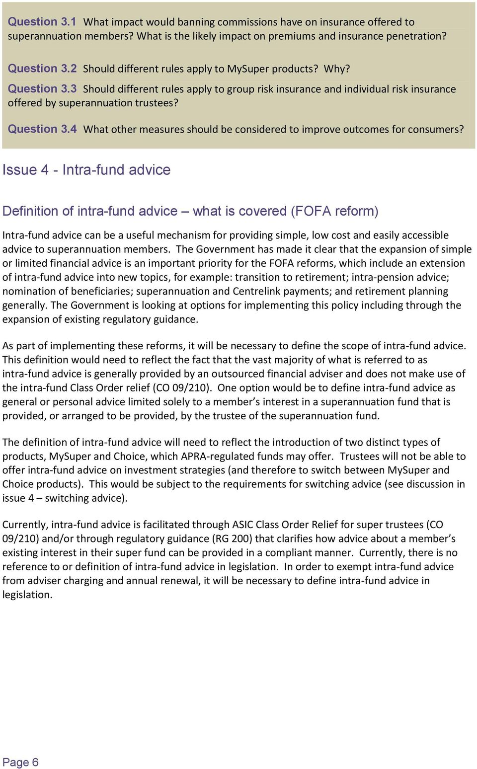 Issue 4 - Intra-fund advice Definition of intra-fund advice what is covered (FOFA reform) Intra-fund advice can be a useful mechanism for providing simple, low cost and easily accessible advice to