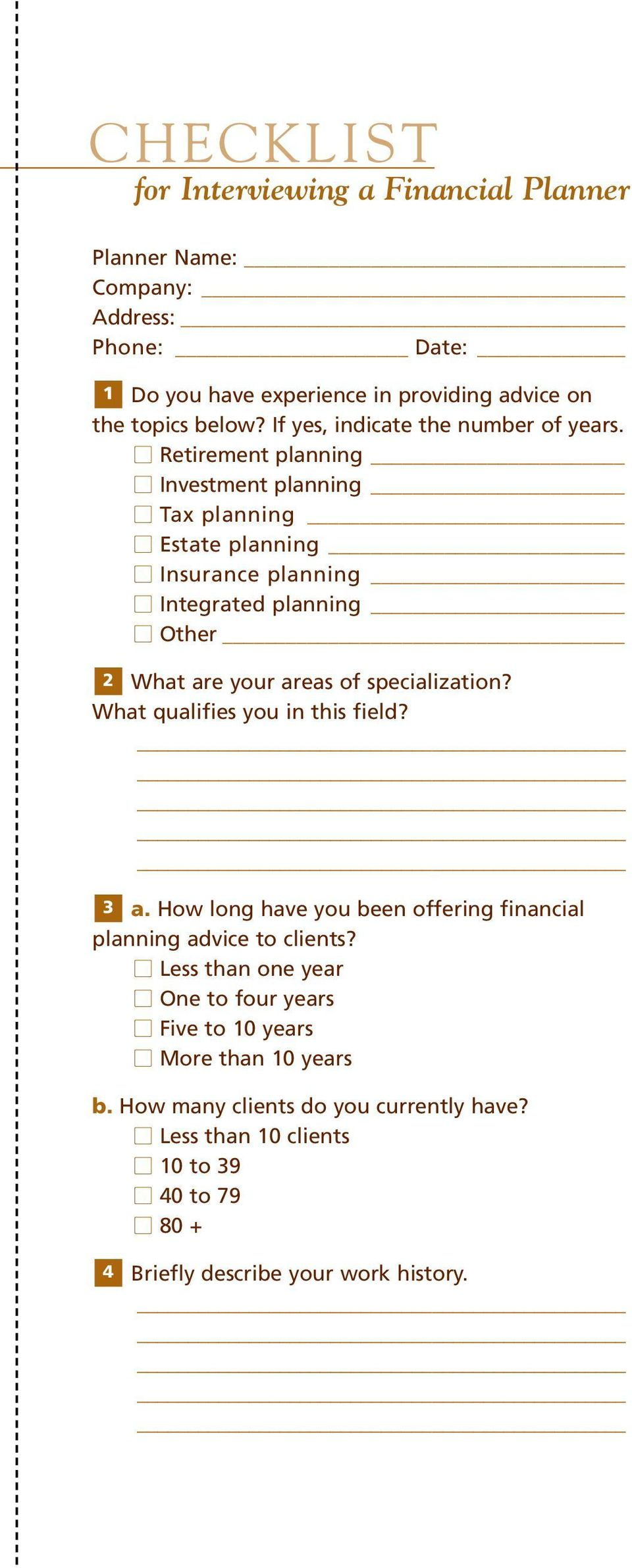 Retirement planning Investment planning Tax planning Estate planning Insurance planning Integrated planning Other 2 What are your areas of specialization?