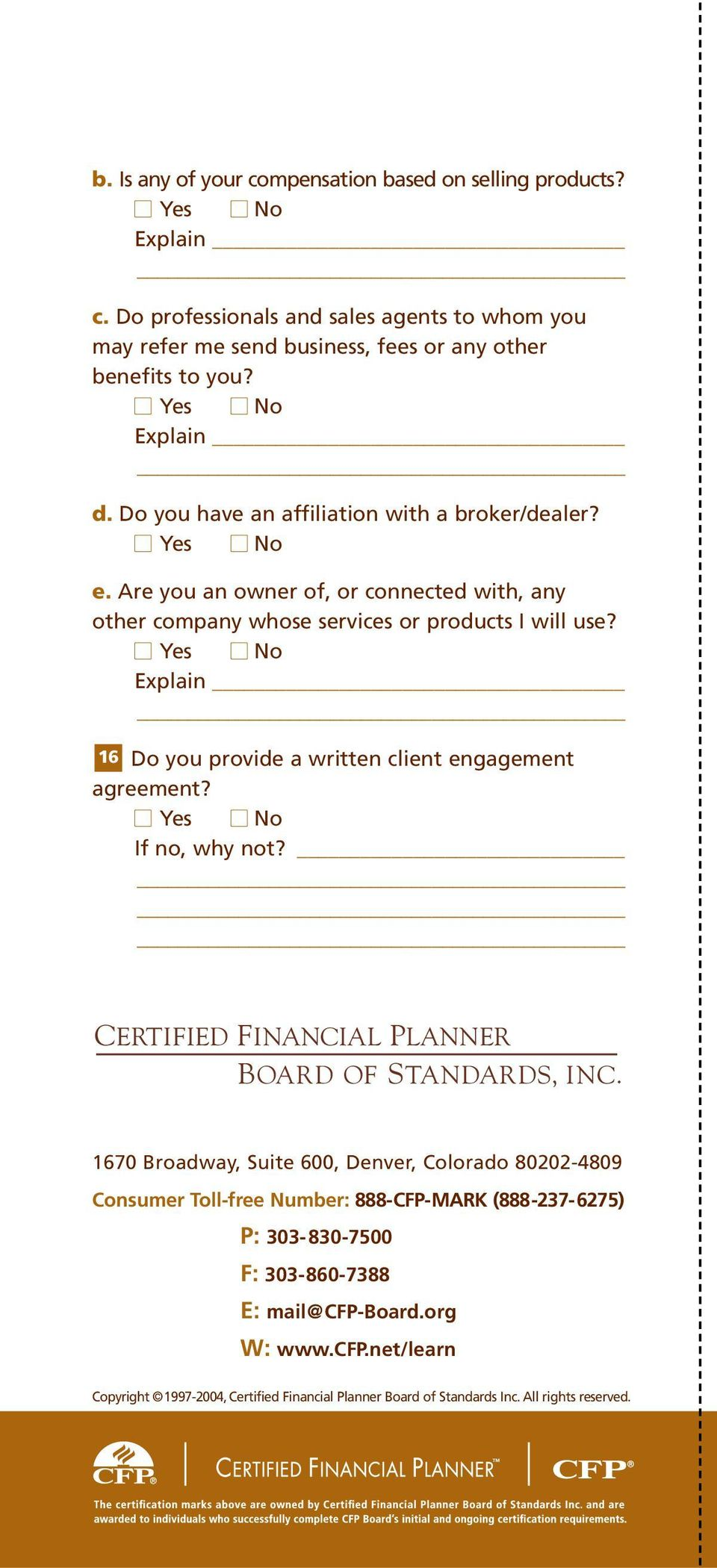 Explain 16 Do you provide a written client engagement agreement? If no, why not? CERTIFIED FINANCIAL PLANNER BOARD OF STANDARDS, INC.