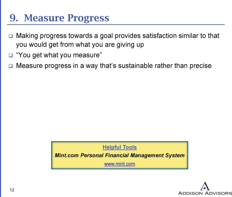 Measure progress in a way that s sustainable rather than precise