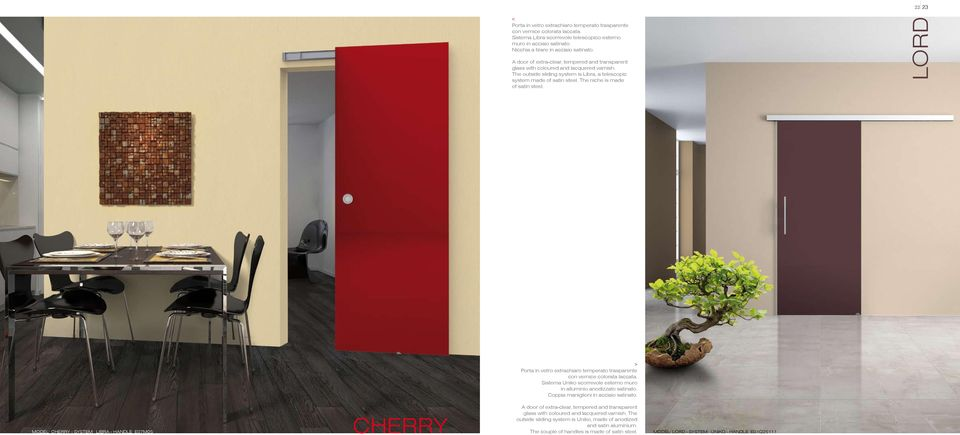 The niche is made of satin steel. lord > Sistema Uniko scorrevole esterno muro in alluminio anodizzato satinato.