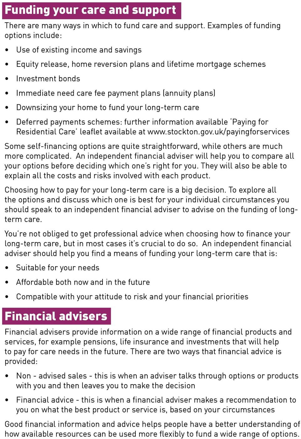 (annuity plans) Downsizing your home to fund your long-term care Deferred payments schemes: further information available Paying for Residential Care leaflet available at www.stockton.gov.