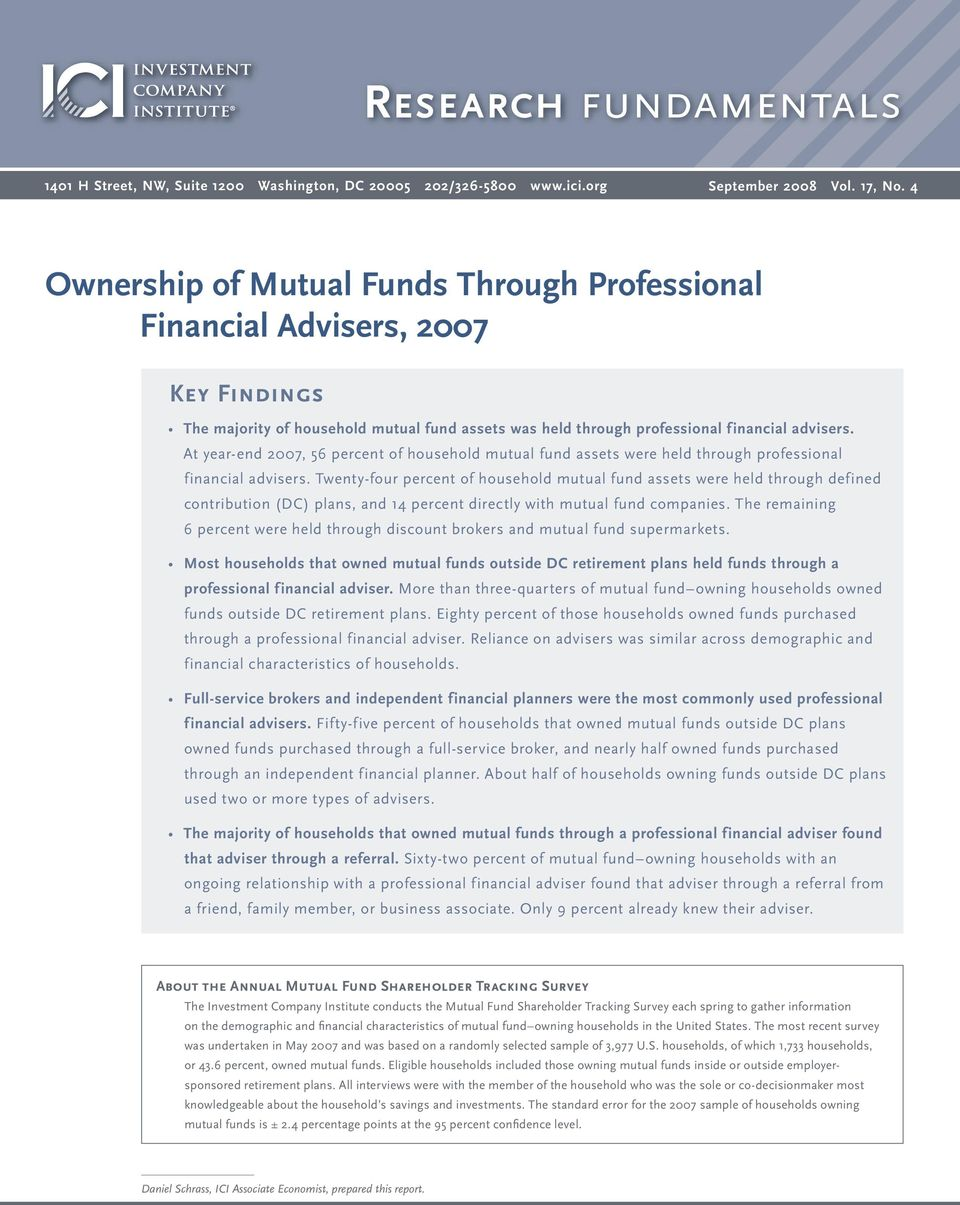 At year-end 2007, 5 percent of household mutual fund assets were held through professional financial advisers.