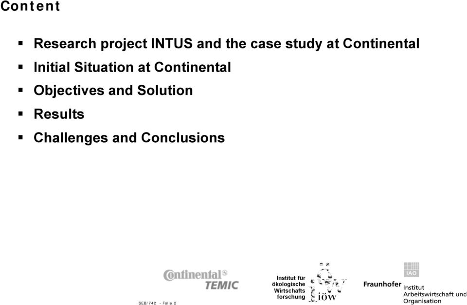 Continental Objectives and Solution Results
