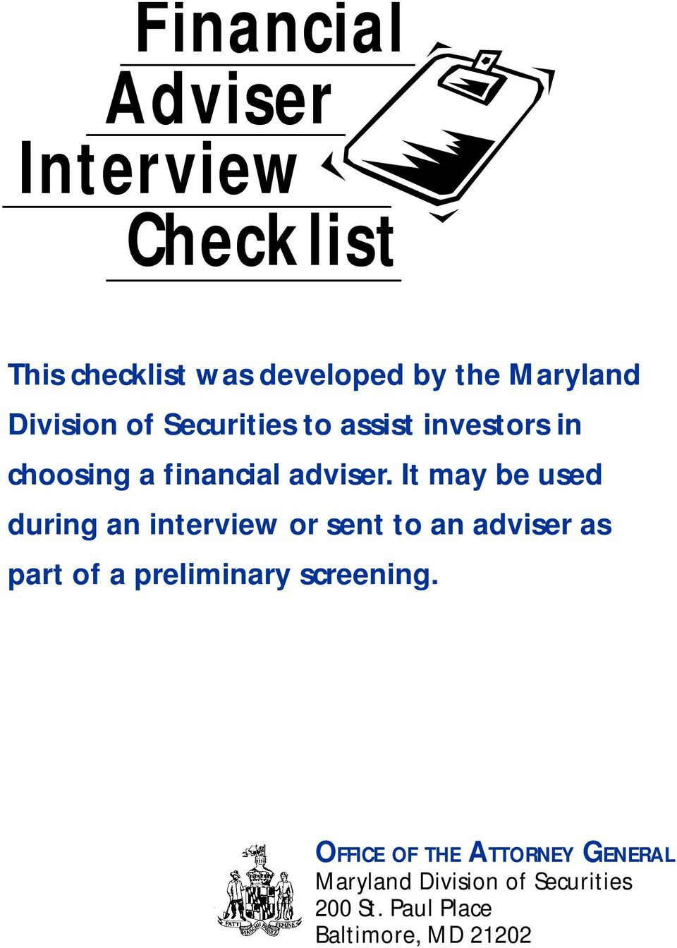 It may be used during an interview or sent to an adviser as part of a preliminary