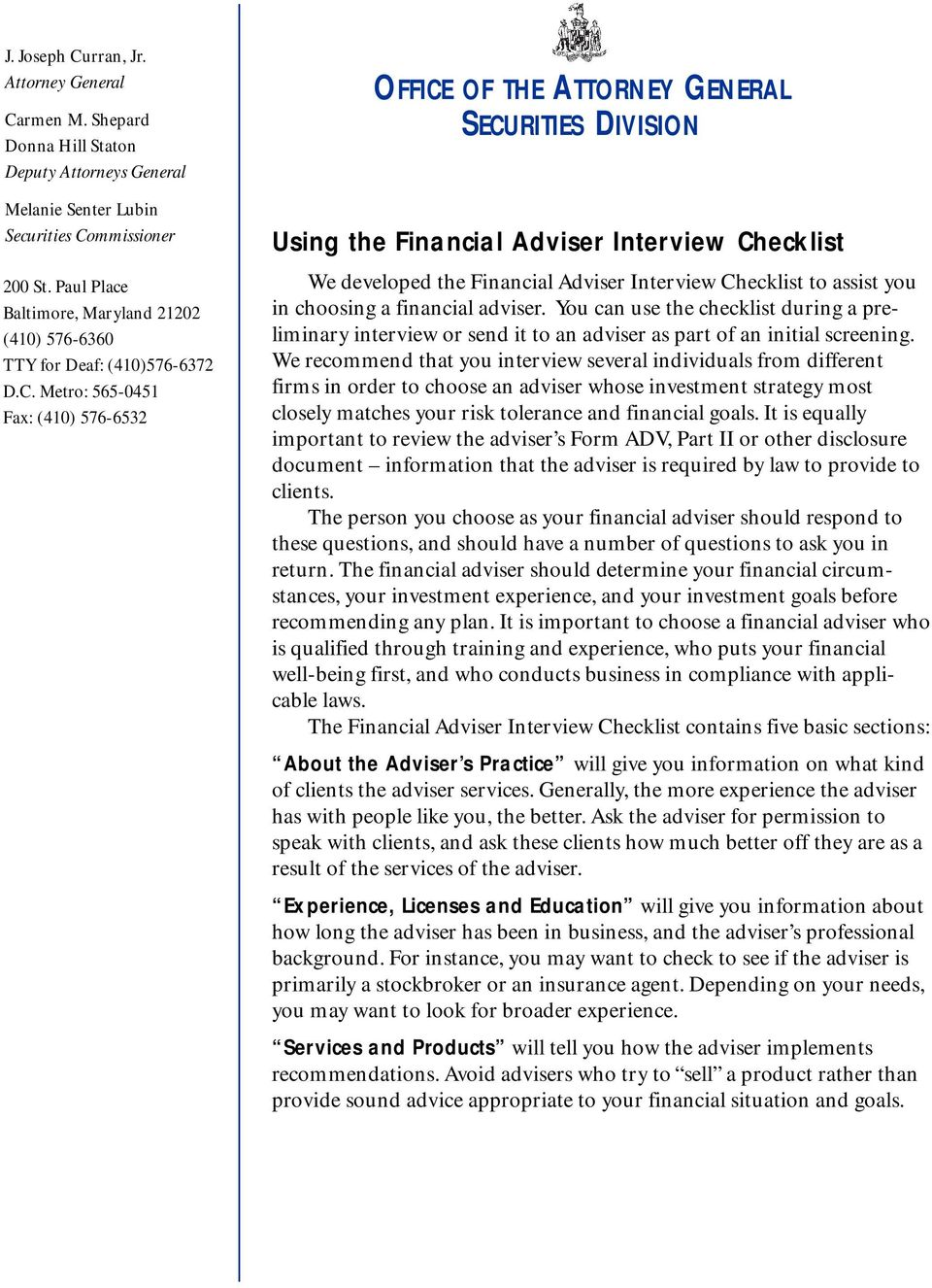 Metro: 565-0451 Fax: (410) 576-6532 OFFICE OF THE ATTORNEY GENERAL SECURITIES DIVISION Using the Financial Adviser Interview Checklist We developed the Financial Adviser Interview Checklist to assist