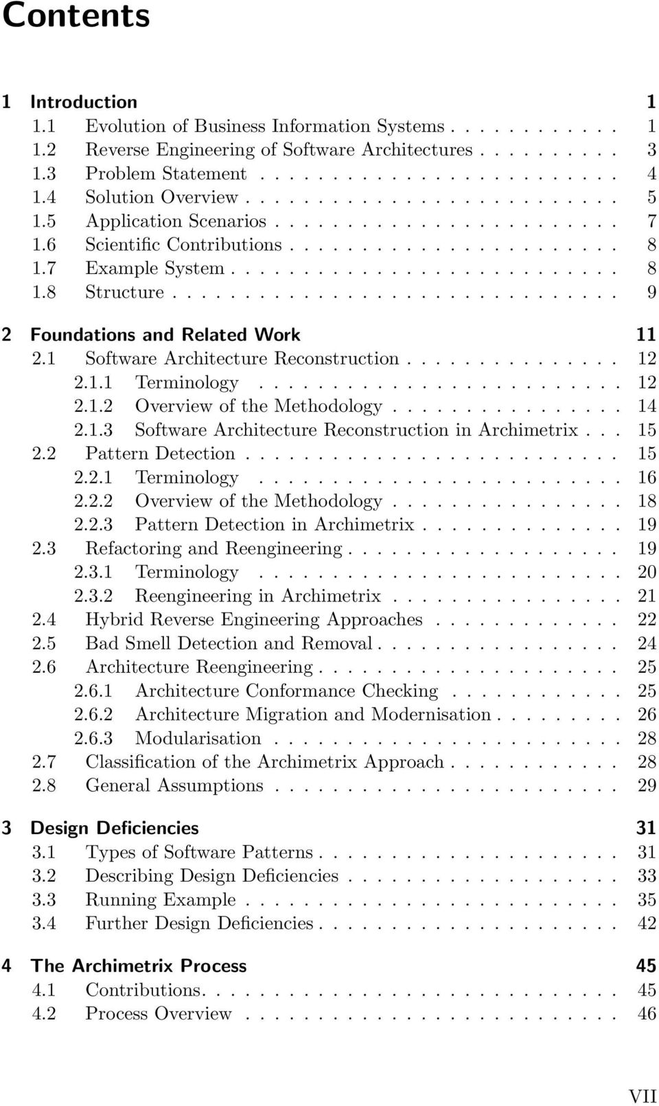 .............................. 9 2 Foundations and Related Work 11 2.1 Software Architecture Reconstruction............... 12 2.1.1 Terminology......................... 12 2.1.2 Overview of the Methodology.