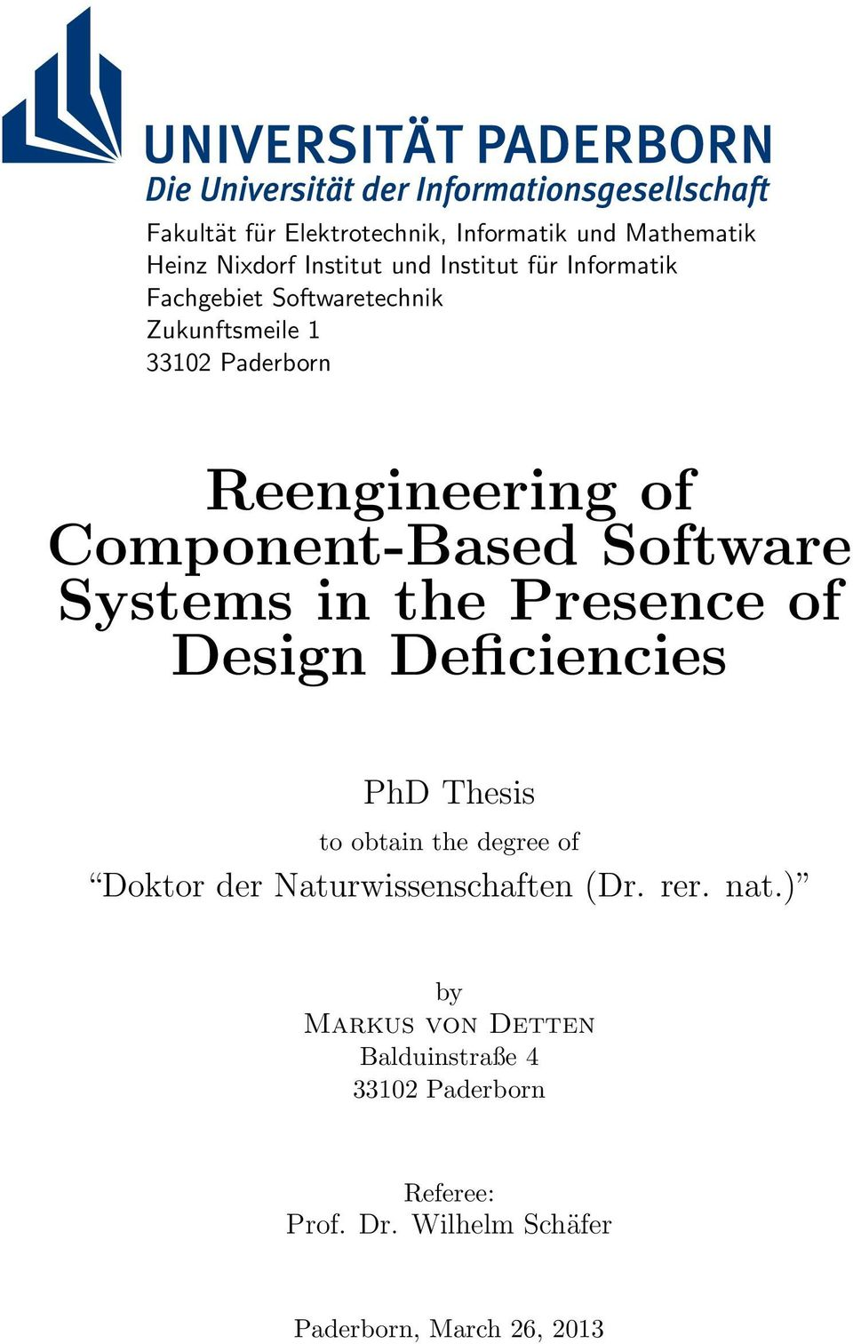 the Presence of Design Deficiencies PhD Thesis to obtain the degree of Doktor der Naturwissenschaften (Dr. rer.