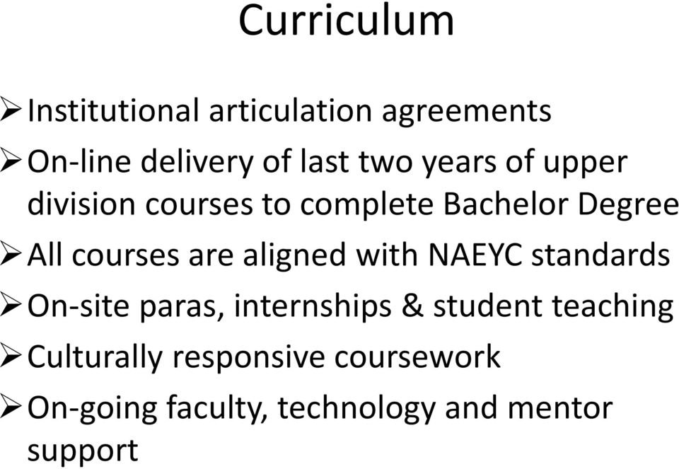 aligned with NAEYC standards On-site paras, internships & student teaching