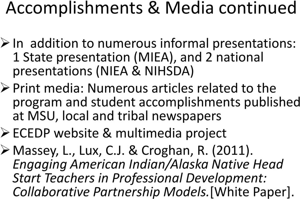 published at MSU, local and tribal newspapers ECEDP website & multimedia project Massey, L., Lux, C.J. & Croghan, R. (2011).