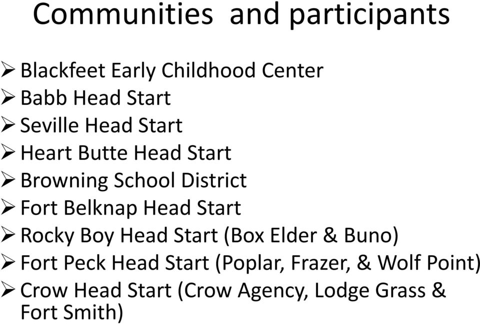 Belknap Head Start Rocky Boy Head Start (Box Elder & Buno) Fort Peck Head