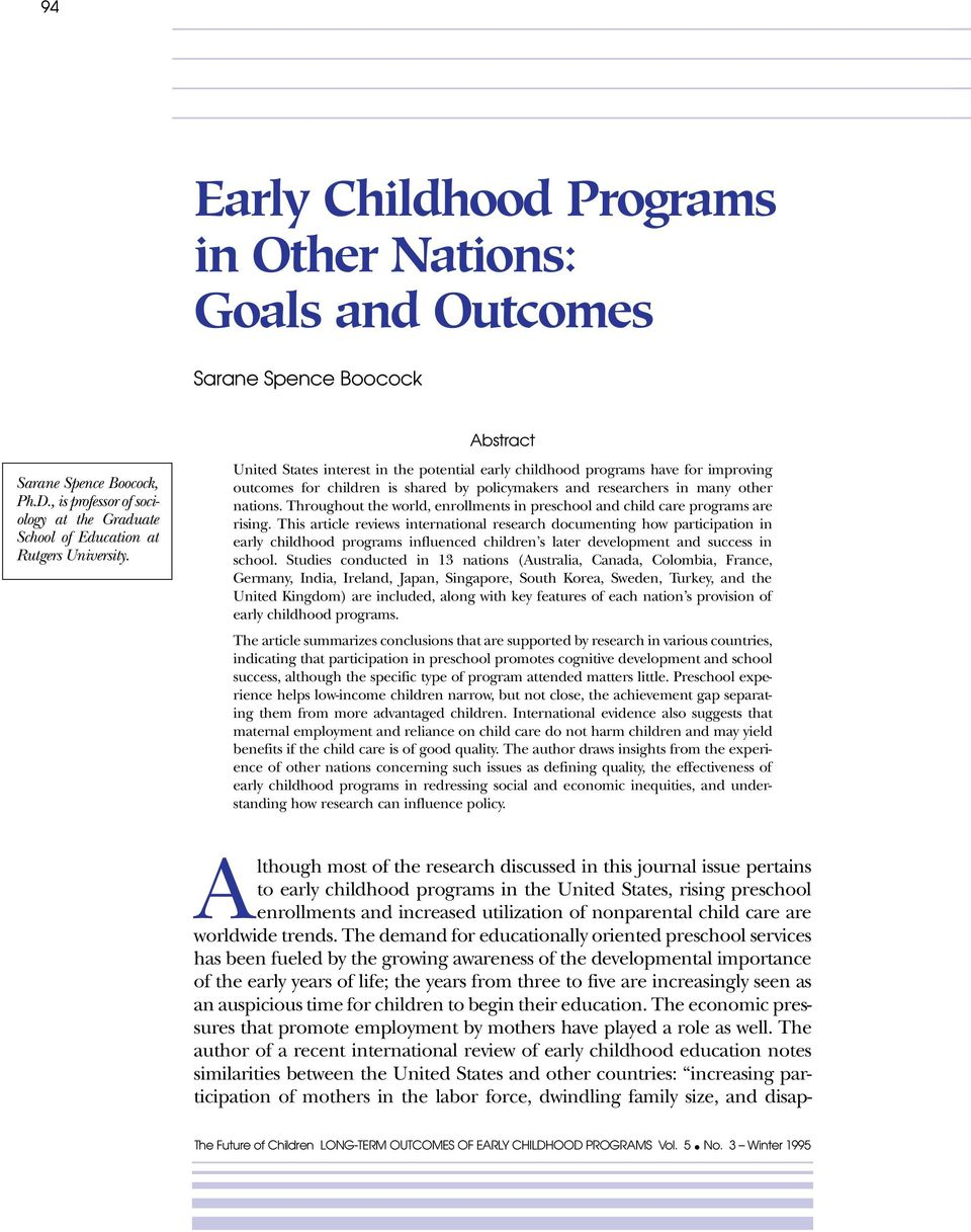 United States interest in the potential early childhood programs have for improving outcomes for children is shared by policymakers and researchers in many other nations.