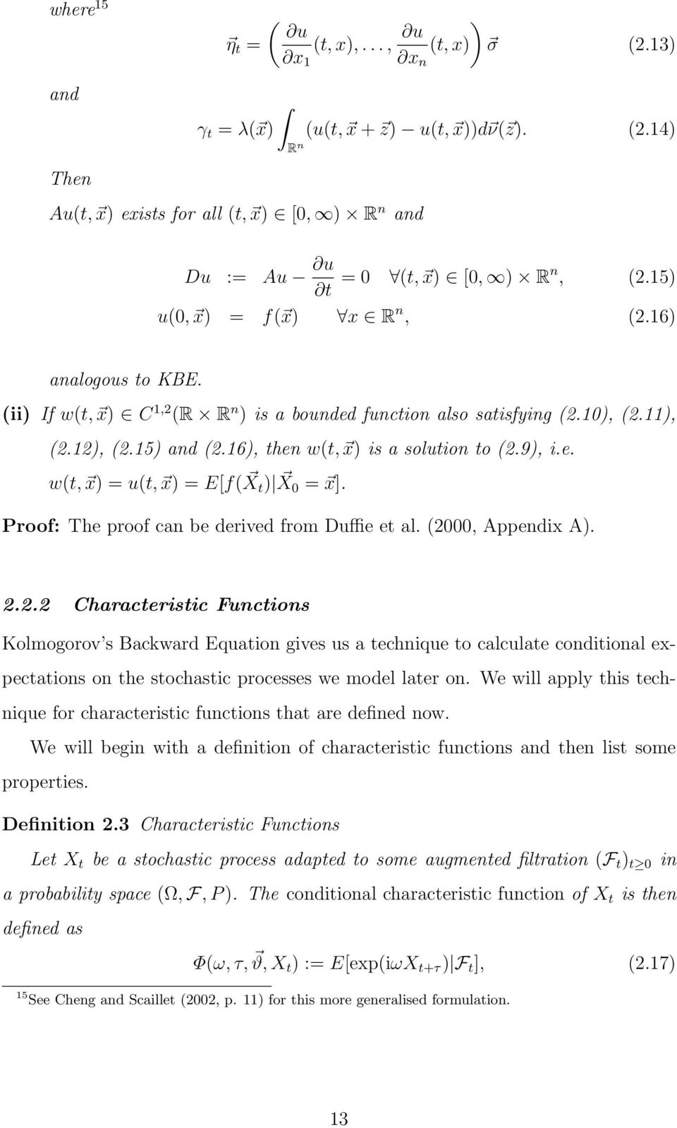9), i.e. w(t, x) = u(t, x) = E[f( X t ) X = x]. Proof: The proof can be derived from Duffie et al. (2,