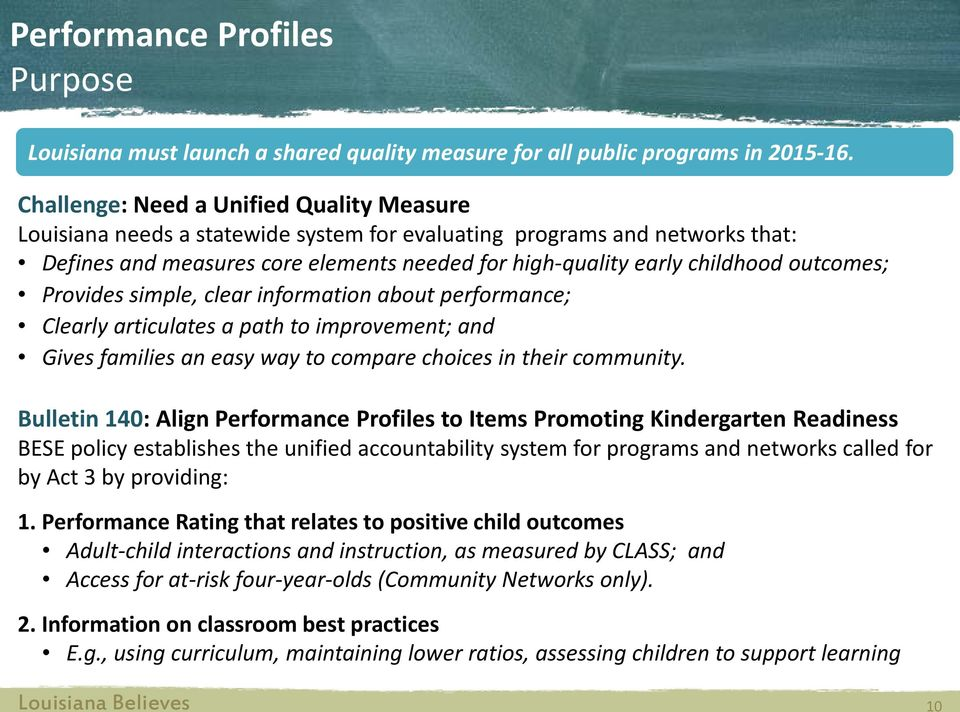 outcomes; Provides simple, clear information about performance; Clearly articulates a path to improvement; and Gives families an easy way to compare choices in their community.