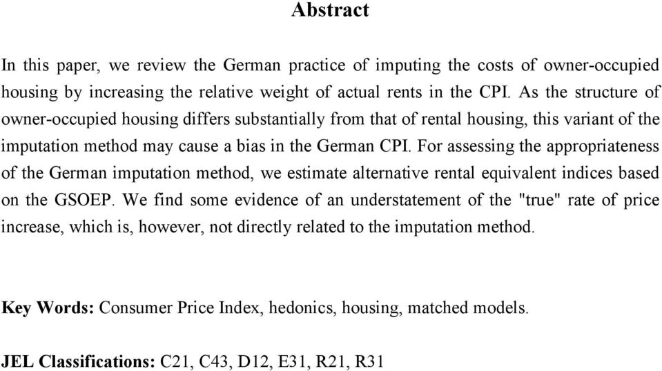 For assessing the appropriateness of the German imputation method, we estimate alternative rental equivalent indices based on the GSOEP.