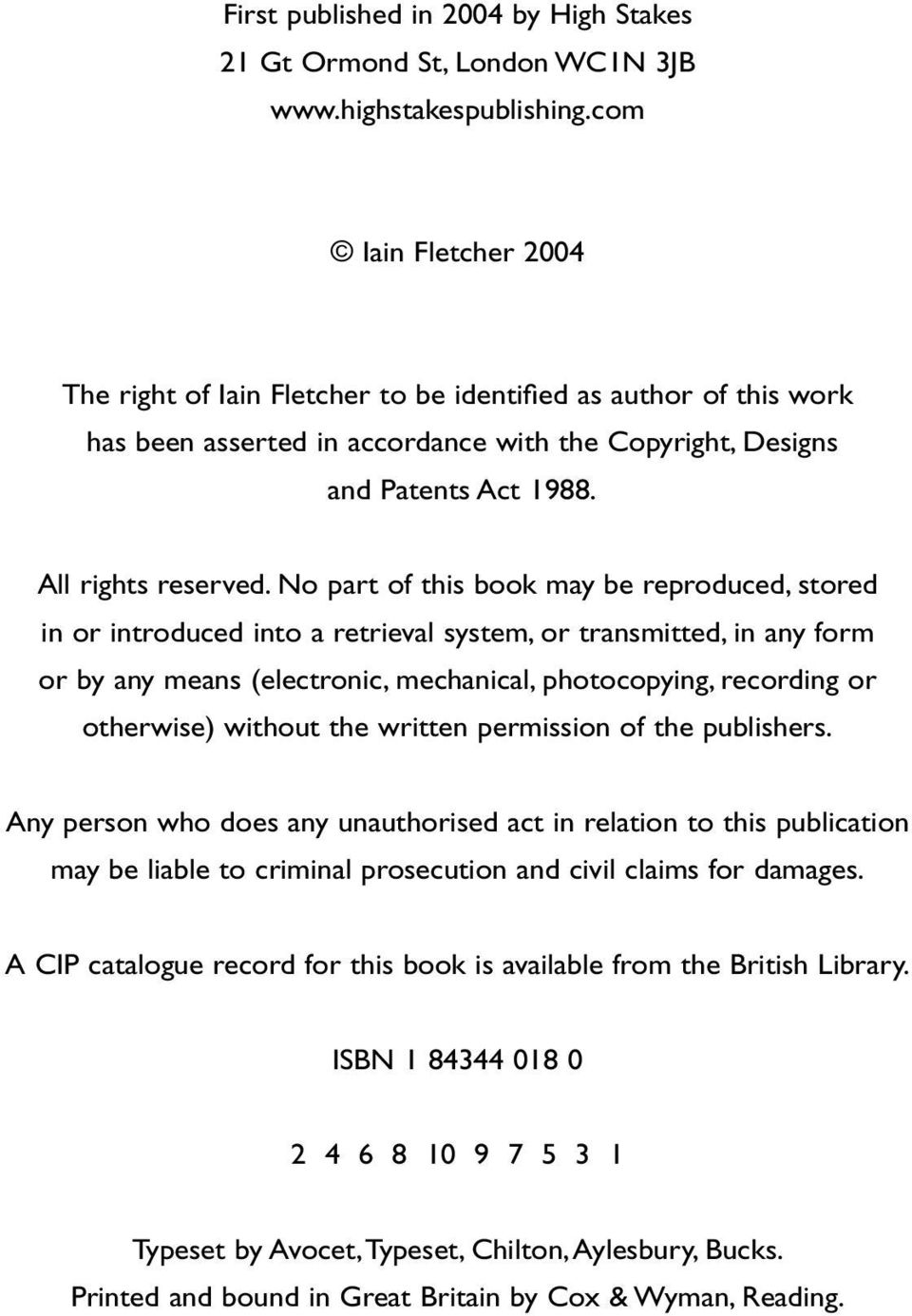 No part of this book may be reproduced, stored in or introduced into a retrieval system, or transmitted, in any form or by any means (electronic, mechanical, photocopying, recording or otherwise)