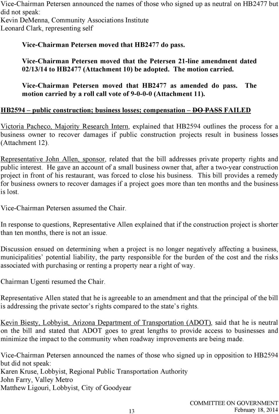 Vice-Chairman Petersen moved that HB2477 as amended do pass. The motion carried by a roll call vote of 9-0-0-0 (Attachment 11).