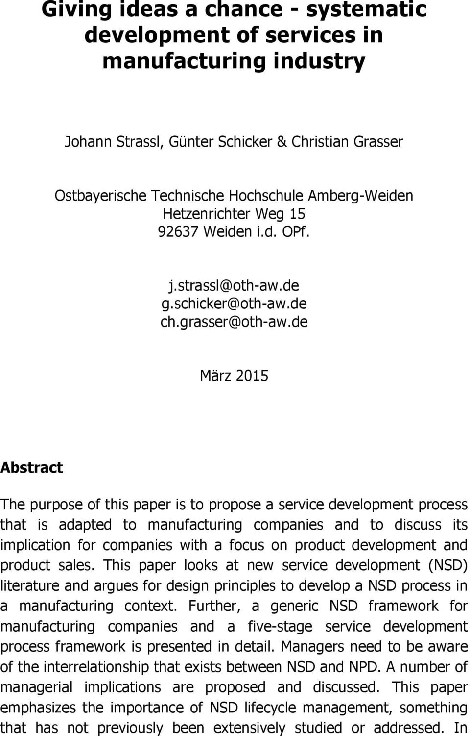 de März 2015 Abstract The purpose of this paper is to propose a service development process that is adapted to manufacturing companies and to discuss its implication for companies with a focus on