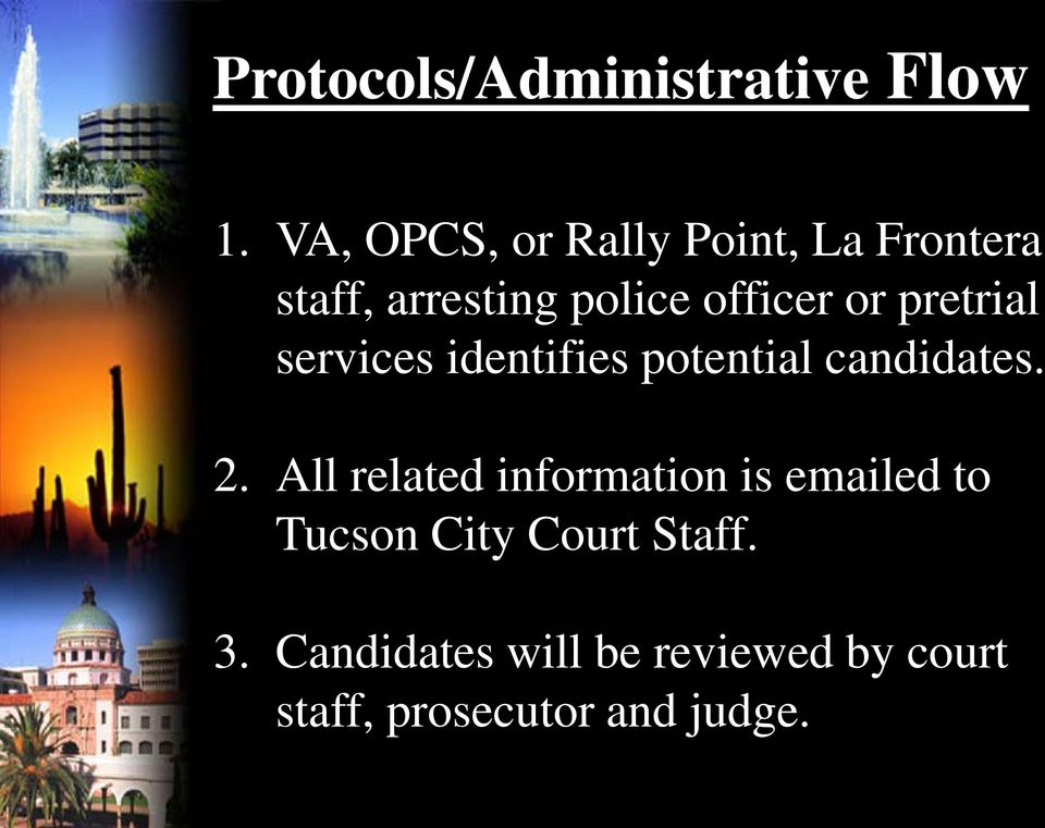 pretrial services identifies potential candidates. 2.