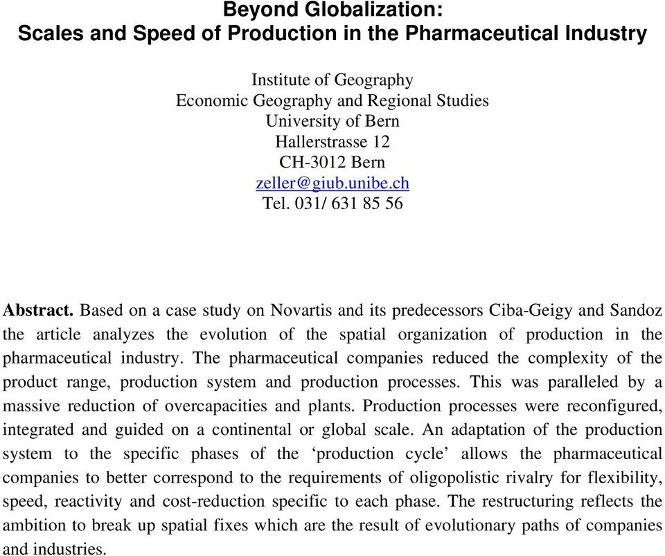 Based on a case study on Novartis and its predecessors Ciba-Geigy and Sandoz the article analyzes the evolution of the spatial organization of production in the pharmaceutical industry.