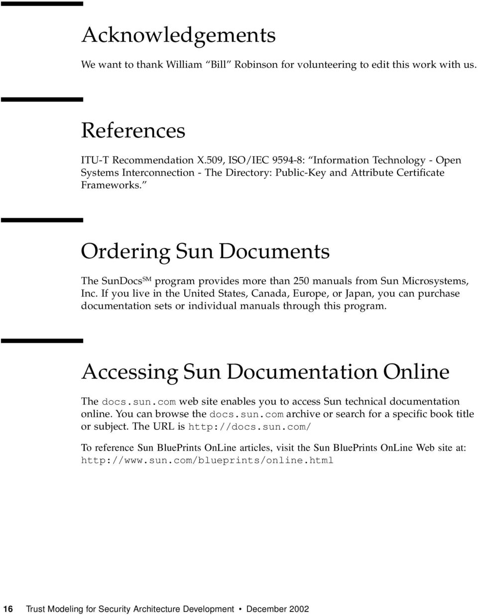 Ordering Sun Documents The SunDocs SM program provides more than 250 manuals from Sun Microsystems, Inc.