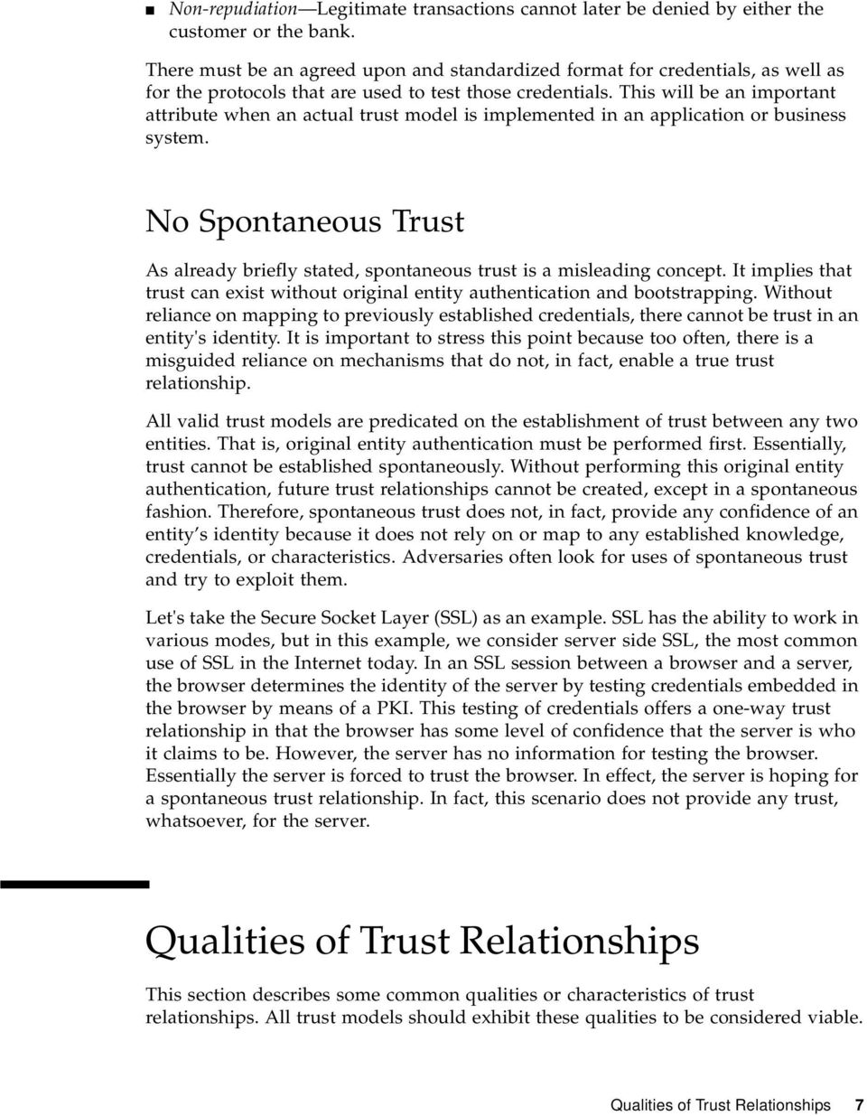 This will be an important attribute when an actual trust model is implemented in an application or business system.