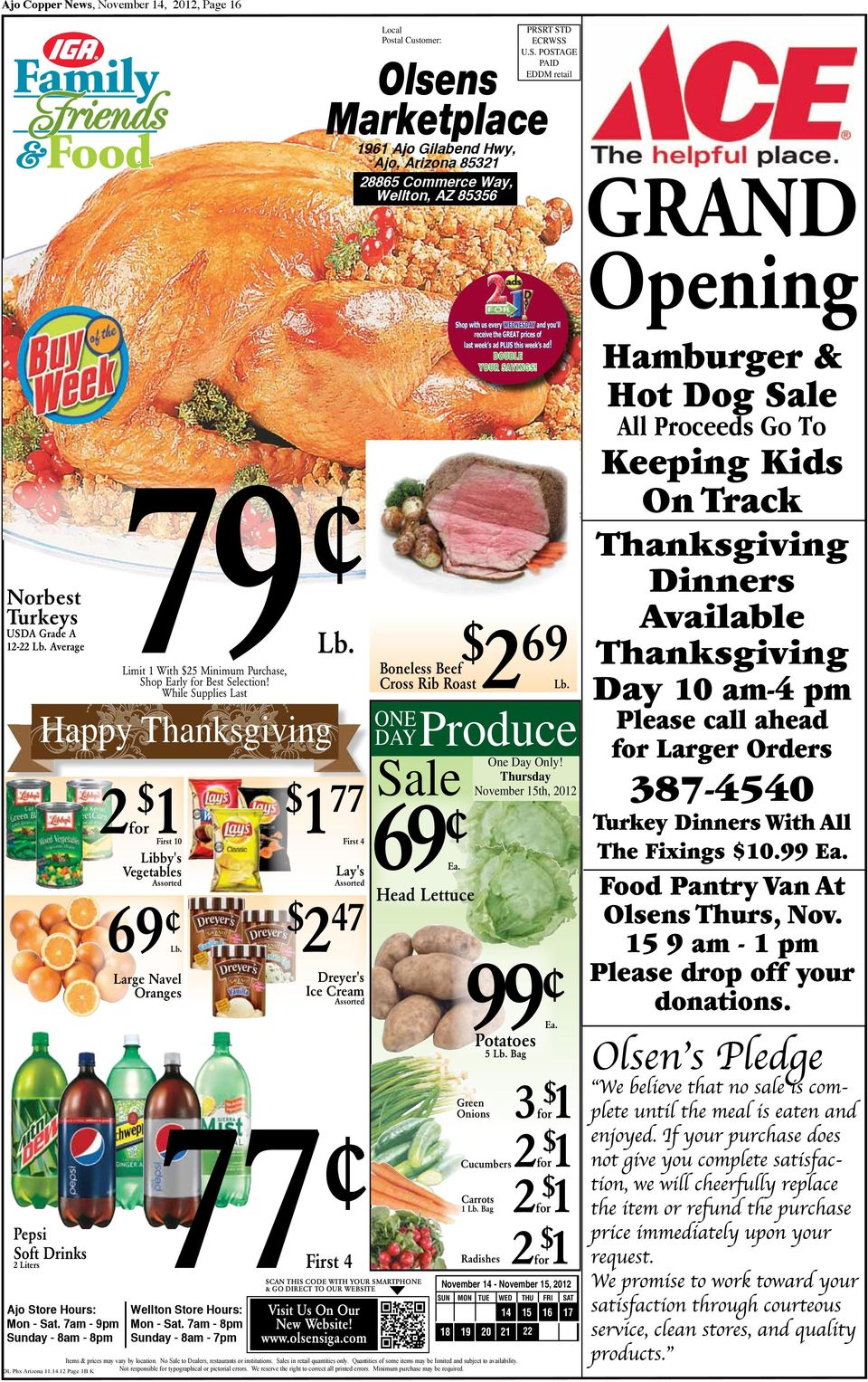 Large Navel Oranges $ 1 77 First 4 Lay's Assorted $ 2 47 Dreyer's Ice Cream Assorted Local Postal Customer: $ 2 69 Boneless Beef Cross Rib Roast Lb. ONE DAY Sale 69 Ea.