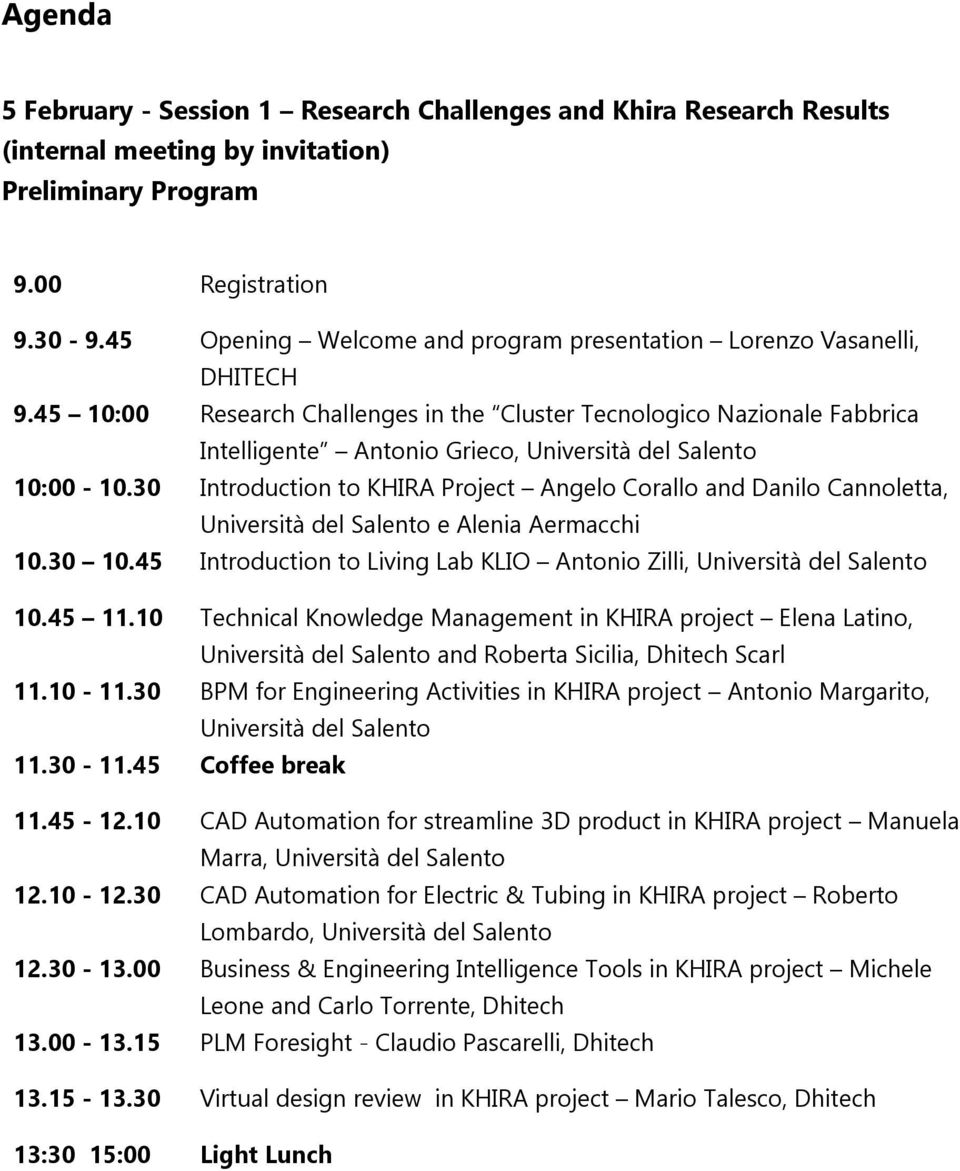 45 10:00 Research Challenges in the Cluster Tecnologico Nazionale Fabbrica Intelligente Antonio Grieco, Università del Salento 10:00-10.