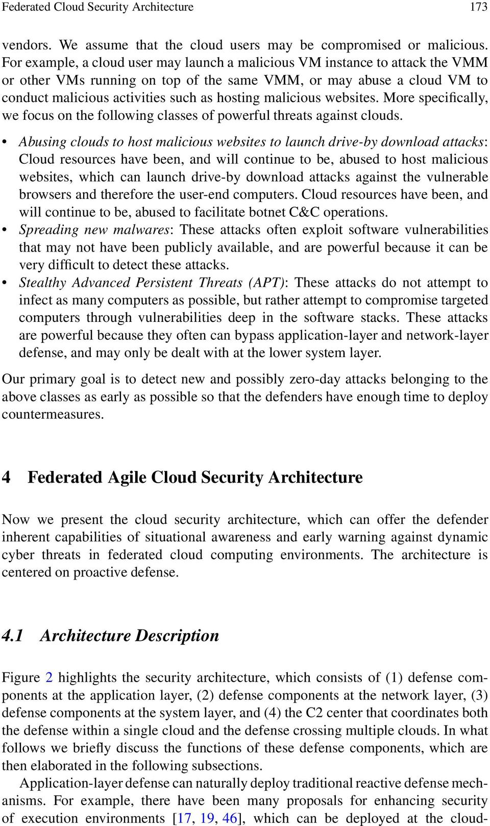 malicious websites. More specifically, we focus on the following classes of powerful threats against clouds.