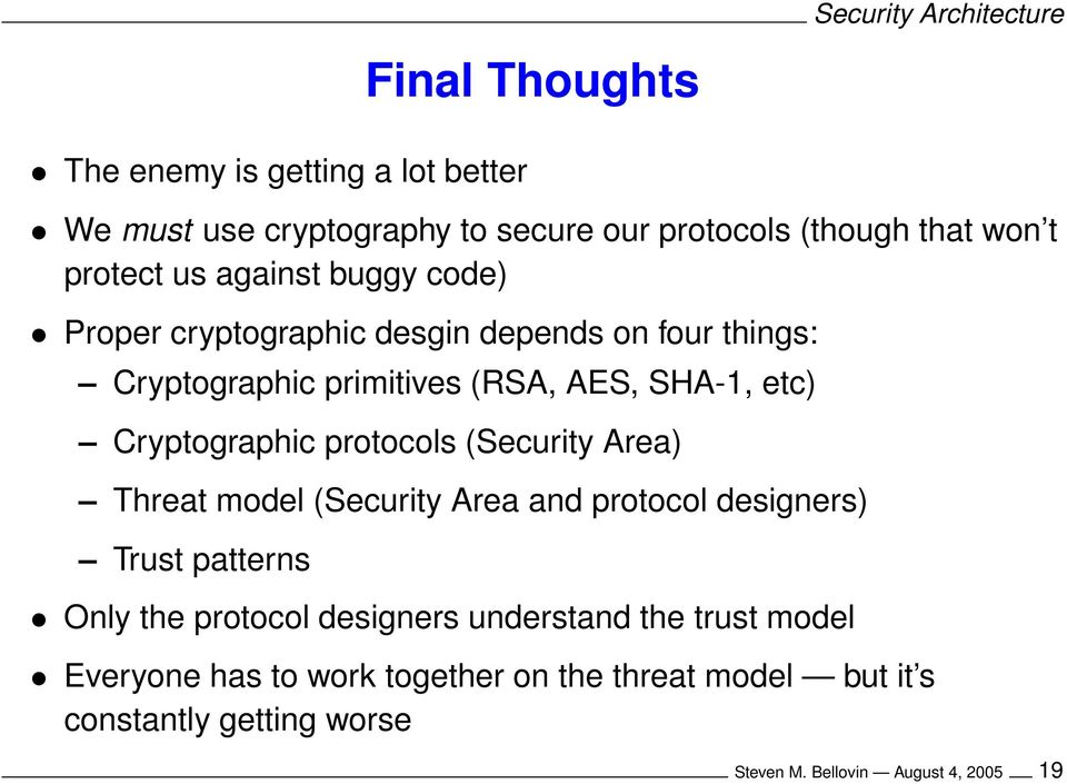 Cryptographic protocols (Security Area) Threat model (Security Area and protocol designers) Trust patterns Only the protocol