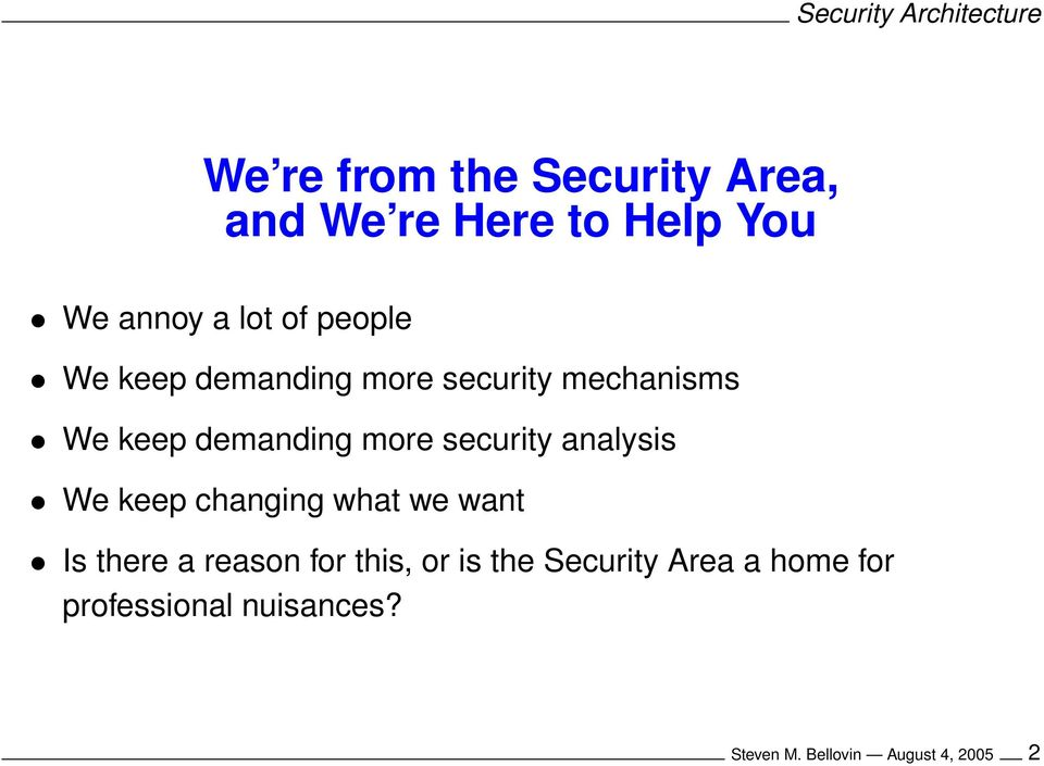 security analysis We keep changing what we want Is there a reason for this, or