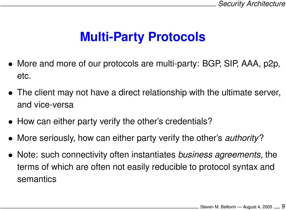 other s credentials? More seriously, how can either party verify the other s authority?