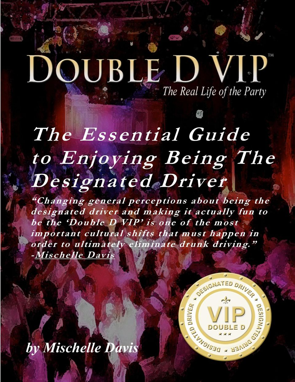 actually fun to be the Double D VIP is one of the most impor tant cultural
