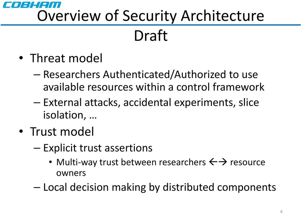 External attacks, accidental experiments, slice isolation, Trust model Explicit trust