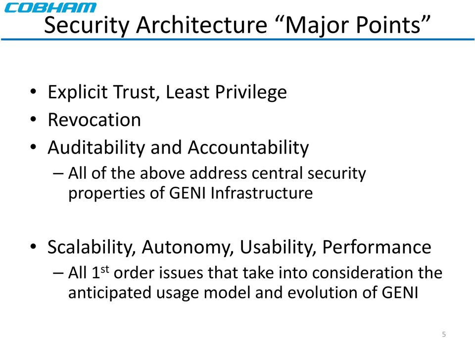 properties of GENI Infrastructure Scalability, Autonomy, Usability, Performance All
