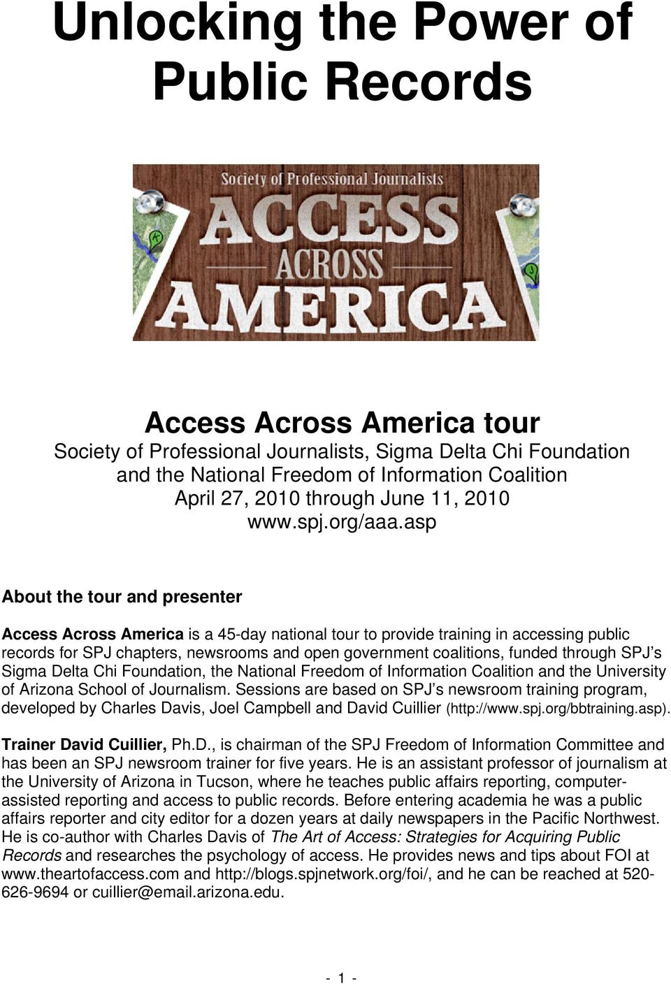 asp About the tour and presenter Access Across America is a 45-day national tour to provide training in accessing public records for SPJ chapters, newsrooms and open government coalitions, funded