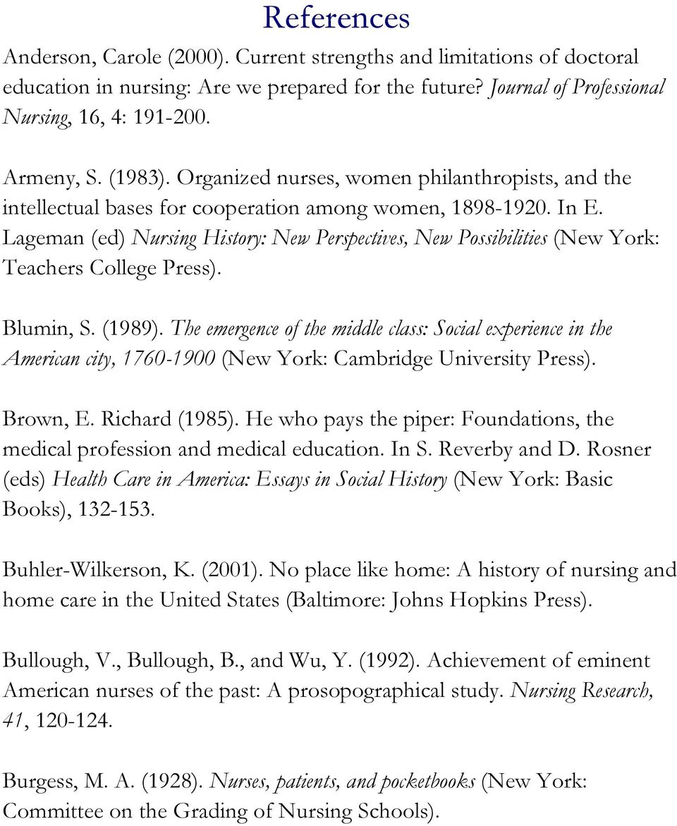 Lageman (ed) Nursing History: New Perspectives, New Possibilities (New York: Teachers College Press). Blumin, S. (1989).