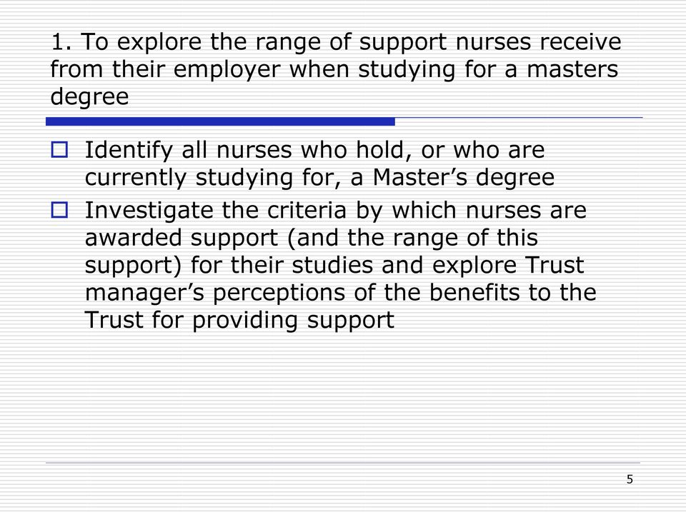 Investigate the criteria by which nurses are awarded support (and the range of this support) for