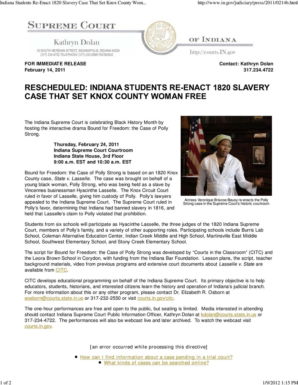 Thursday, February 24, 2011 Indiana Supreme Court Courtroom Indiana State House, 3rd Floor 9:00 a.m. EST and 10:30 a.m. EST Bound for Freedom: the Case of Polly Strong is based on an 1820 Knox County case, State v.